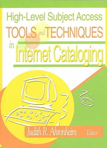 [(High-level Subject Access Tools and Techniques in Internet Cataloging)] [By (author) Judith R. Ahronheim] published on (March, 2003) par Judith R. Ahronheim