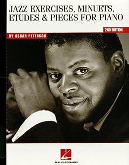 Oscar Peterson - Jazz Exercises, Minuets, Etudes & Pieces for Piano par [Peterson, Oscar]