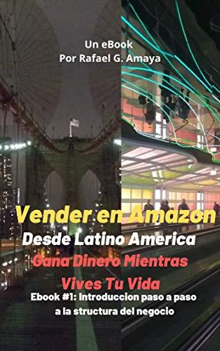 Vender en Amazon : Desde Latino America (Introduccion paso a paso ...