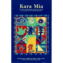 Kara Mia: The Story of Sudden Loss & Slow Recovery in a Teenager with Long QT Syndrome by Walter Allan (1997-05-31)
