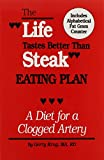 The Life Tastes Better Than Steak Eating Plan: A Diet for a Clogged Artery by Gerry Krag (1997-06-06)