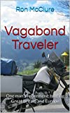 Vagabond Traveler: One man's retirement: touring Great Britain and Europe