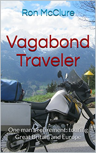 vagabond-traveler-one-mans-retirement-touring-great-britain-and-europe-english-edition