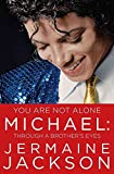 [You Are Not Alone: Michael: Through a Brother's Eyes] (By: Jermaine Jackson) [published: September, 2011]