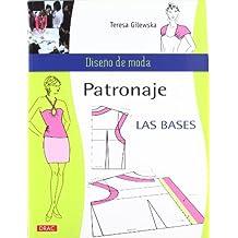 Patronaje : las bases (Diseño De Moda / Fashion Design)