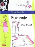 PATRONAJE. LAS BASES (Diseño de moda/Fashion Design)