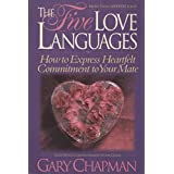 The Five Love Languages: How to Express Heartfelt Commitment to Your Mate by Chapman, Gary (1992) Paperback