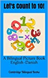 Let's Count to 10!: A Bilingual Picture Book English-Danish (English Edition)