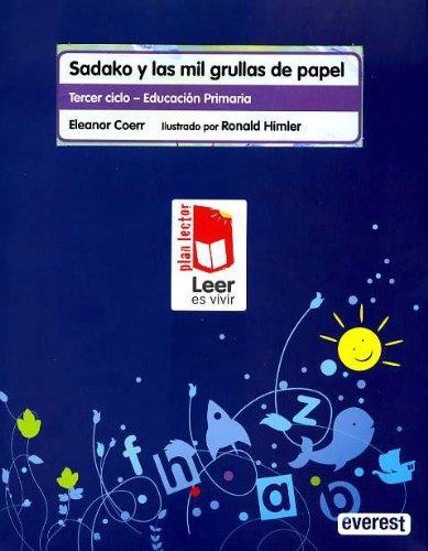 Sadako y las mil grullas de papel. Carpeta Plan Lector Leer es Vivir - 9788444144016