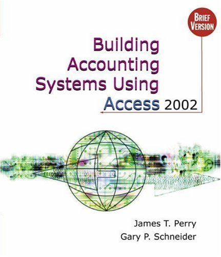 Building Accounting Systems Using Access 2002, Brief (with CD-ROM) by James T. Perry (2002-07-30)