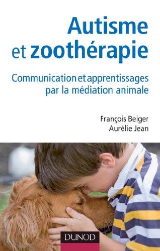 Autisme et zoothérapie : Communication et apprentissages par la médiation animale (Santé Social)