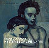 Picasso and the Mysteries of Life: La Vie (Cleveland Masterworks)