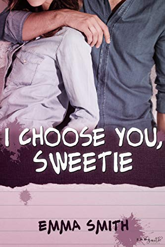 I choose you, Sweetie (Catch me 3) von [Smith, Emma]