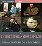 Timeless Classics: The Best Russian Short Stories (Illustrated)