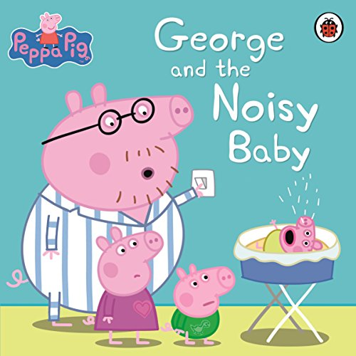 Image of Peppa Pig: George and the Noisy Baby