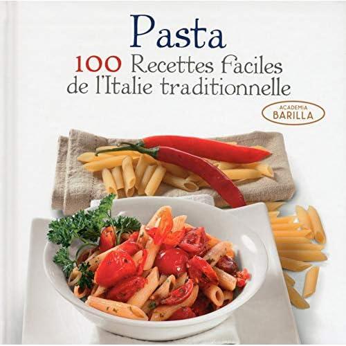Pasta - 100 recettes faciles de l'Italie traditionnelle