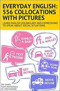 Julia Deniskina - Everyday English: 556 collocations with pictures: Learn English vocabulary and expressions to speak about social situations