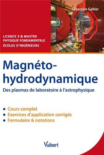 Magnétohydrodynamique - Des plasmas de laboratoire à l'astrophysique - Cours et exercices corrigés