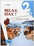 Relax, Max! Le français en vacances. Con CD Audio. Per la Scuola media: 2