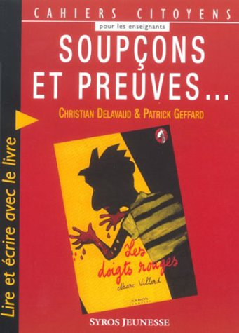 Soupçons et preuves. : Lire et écrire avec le livre Les doigts rouges de Marc Villard