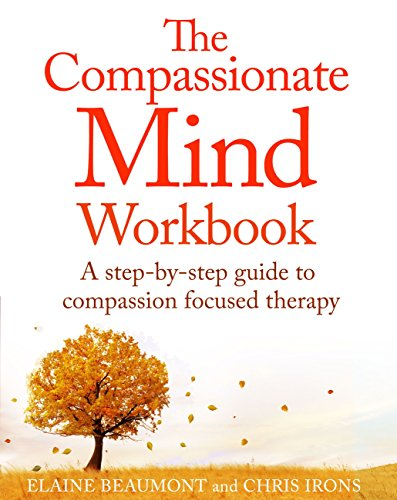 The Compassionate Mind Workbook: A step-by-step guide to developing your compassionate self (English Edition) por Chris Irons