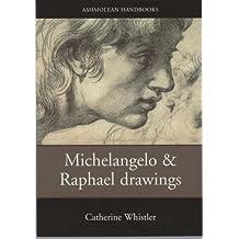 Michelangelo and Raphael Drawings (Ashmolean Handbooks)