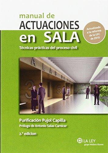 Manual de actuaciones en Sala. Técnicas prácticas del proceso civil (2ª ed.- 201 por Purificacion Pujol Capilla