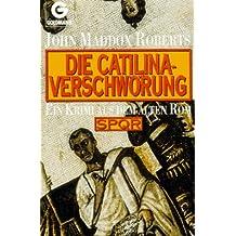Die Catilina-Verschwörung: Ein Krimi aus dem alten Rom - SPQR