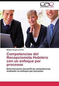 recepcionistas: Competencias del Recepcionista Hotelero con un enfoque por procesos
