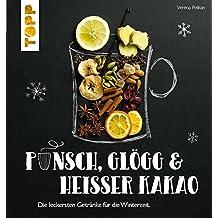Punsch, Glögg & heißer Kakao.: Die leckersten Getränke für die Winterzeit.