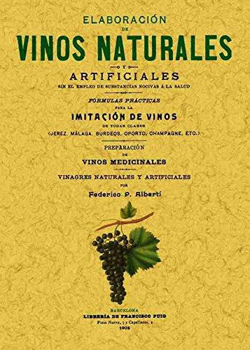 Elaboración de vinos naturales y artificiales sin el empleo de substancias nocivas a la salud por Federico Alberti