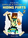 Books for Kids: Diary of a Farting Kid 2: Hiding Farts (fart books)