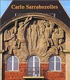 Carlo Sarrabezolles, sculpteur et statuaire, 1888-1971