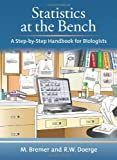 Statistics at the Bench: A Step-by-step Handbook for Biologists