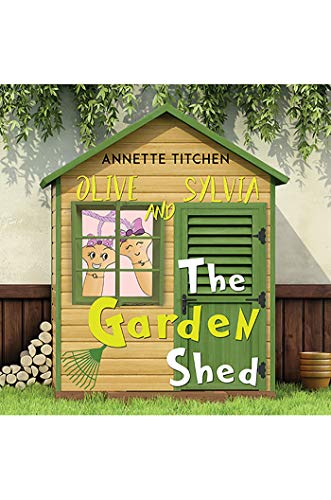 The Garden Shed - Olive and Sylvia (English Edition)