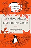 We Have Always Lived in the Castle (Penguin Orange) (Penguin Orange Classics)
