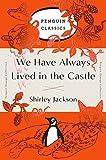 We Have Always Lived in the Castle (Penguin Orange) (Penguin Orange Classics)