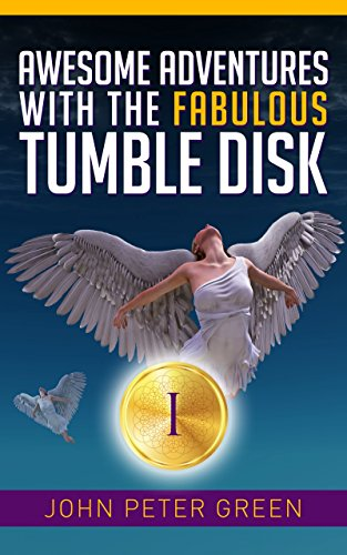 Awesome Adventures with the Fabulous Tumble Disk: The Elks and Quite Remarkable Magic (The Sigma Trail Quest Book 1) (English