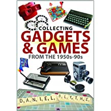 Collecting Gadgets and Games from the 1950s-90s (Great British Collectable Toys)