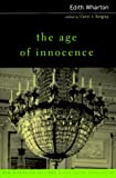 The Age of Innocence: Complete Text with Introduction Historical Contexts, Critical Essays (New Riverside Editons)
