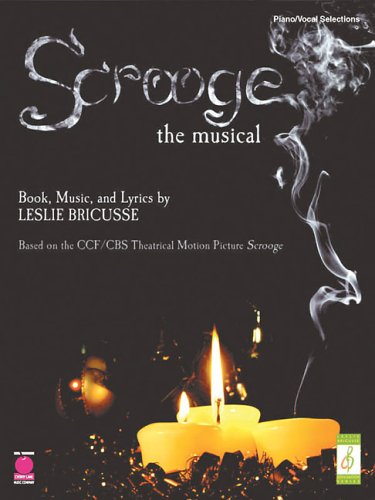 Leslie Bricusse Scrooge The Musical Pvg: The Musical for Piano, Voice and Guitar (Leslie Bricusse Songbook)