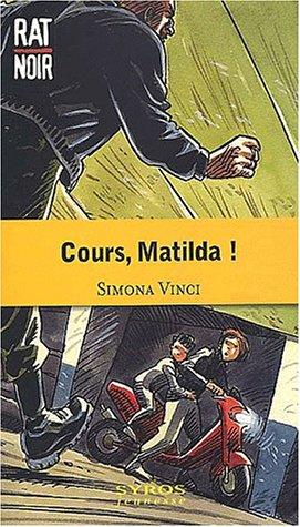 Cours, Matilda !