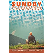 Sunday Crosswords: Mind Mixers Edition Vol 4 (Crossword Puzzles Series)