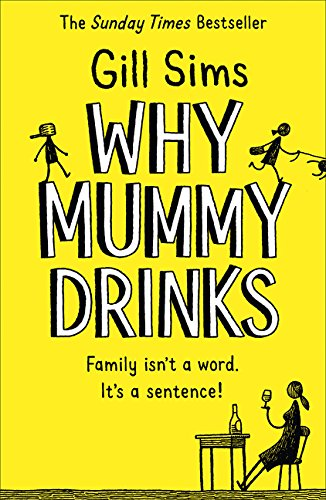 Why Mummy Drinks: The Sunday Times Number One Bestselling Author por Gill Sims