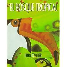 El Bosque Tropical/Rain Forest