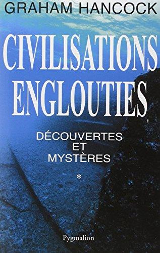 Civilisations englouties - Découvertes et mystères