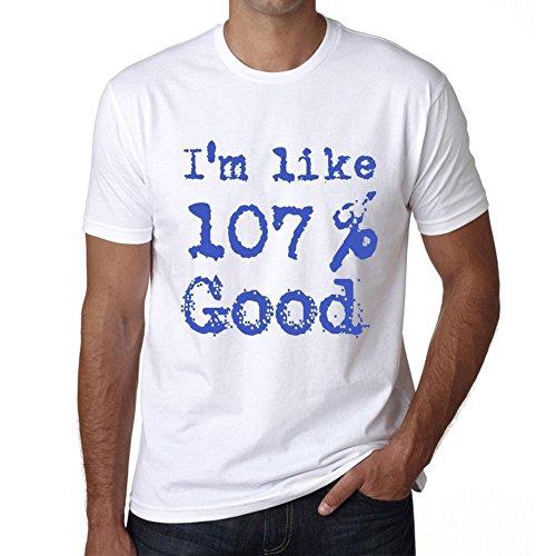 I'm Like 100% Good, ich bin wie 100% tshirt, lustig und stilvoll tshirt herren, slogan tshirt herren, geschenk tshirt Weiß