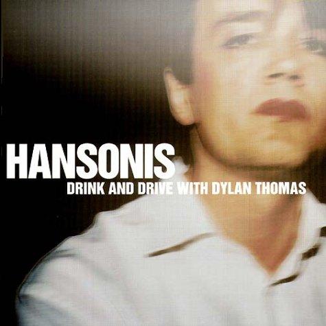 Drink & Drive with Dylan Thomas: Lyrik-Musik (Singen In Der Schmerz -)