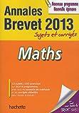 Maths Annales Brevet 2013 : Sujets et corrigés