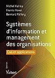 Systèmes d'information et management des organisations - Cas et appliactions